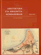 ARKITEKTURA ETA HIRIGINTZA HONDARRIBIA (1890-1960