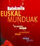 Batekmila-Basque Worlds in Vitoria-Gasteiz