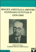 Bingen Ametzaga Arestiri egindako gutunak II (1939-1969)