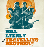 BILL LYERLY BAND + TRAVELLIN´BROTHERS