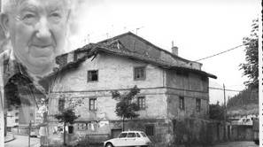 Casa en la que vivieron el gudari Uribe -en la foto, arriba-  y su familia y que hoy es herriko.