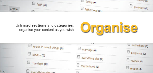 Organise: Unlimited sections and categories; organise your content as you wish.