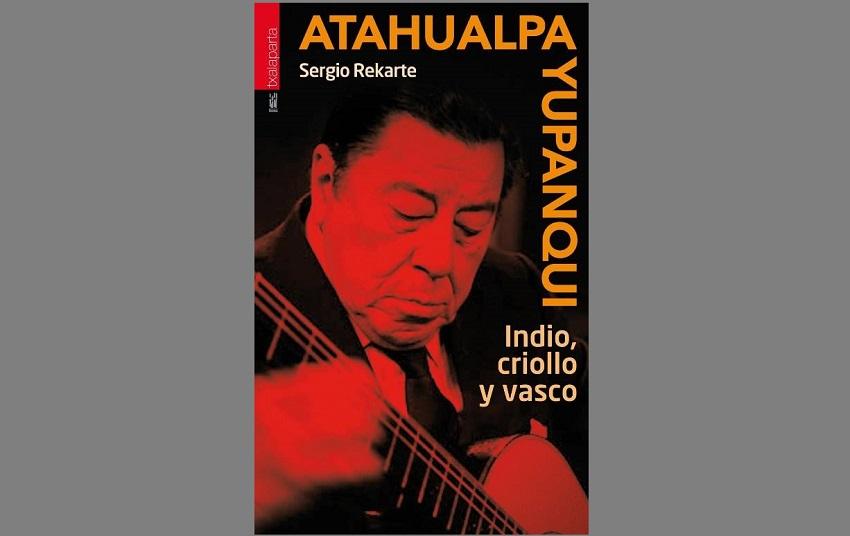 'Atahualpa Yupanqui, indio, criollo y vasco' liburua