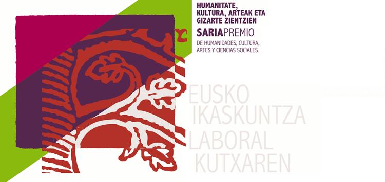 Eusko Ikaskuntza-Laboral Kutxaren Humanitate, Kultura, Arteak eta Gizarte Zientzen Sariaren 2017ko deialdi irekiera
