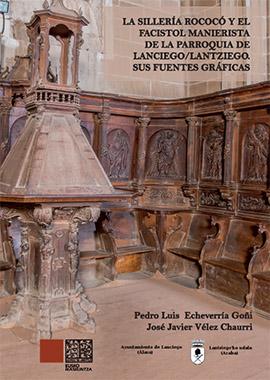 La sillería rococó y el facistol manierista de la parroquia de Lanciego/Lantziego. Sus fuentes gráficas