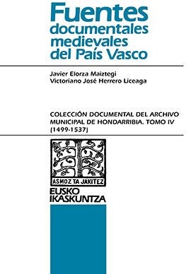 Colección Documental del Archivo Municipal de Hondarribia. Tomo IV (1499-1537)