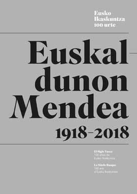 Euskaldunon Mendea 1918-2018. El Siglo Vasco. 100 años de Eusko Ikaskuntza