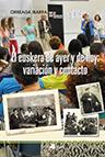El euskera de ayer y de hoy: variación y contacto